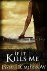 If it Kills Me (The Starborn Saga, #2)