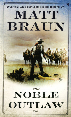 Noble Outlaw by Matt Braun