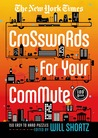 The New York Times Crosswords For Your Commute: 150 Easy to Hard Puzzles
