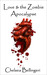 Love & the Zombie Apocalypse (Zombie Apocalypse Trilogy, #1)