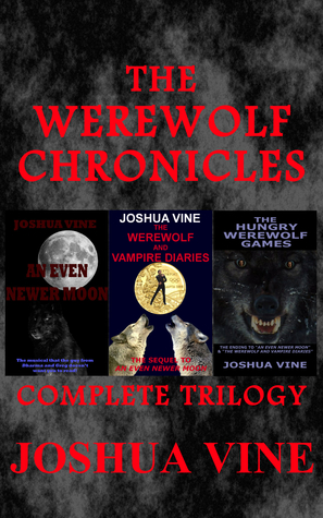 The Werewolf Chronicles - Complete Trilogy  by  Joshua Vine