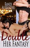 Double Her Fantasy by Randi Alexander
