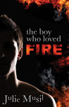 The Boy Who Loved Fire