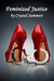 Feminized Justice by Crystal Summers
