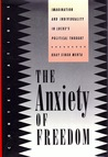 The Anxiety of Freedom: Imagination and Individuality in Locke's Political Thought (Contestations: Cornell Studies in Political Theory)