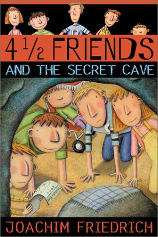 4 1/2 Friends and the Secret Cave (4 1/2 Freunde #1)