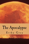 The Apocalypse: The End of Days Prophecy