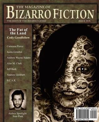 The Magazine of Bizarro Fiction (The Magazine of Bizarro Fiction #3)