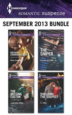 Harlequin Romantic Suspense September 2013 Bundle: Mission: Cavanaugh Baby\The Missing Colton\The Sniper\Shielding the Suspect