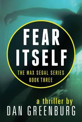 Fear Itself by Dan Greenburg