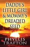 Daddy's Little Girl & Mommy's Dreaded Seed