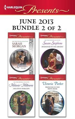 Harlequin Presents June 2013 - Bundle 2 of 2: An Invitation to Sin\His Final Bargain\Diamond in the Desert\Princess in the Iron Mask