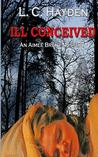 Ill Conceived (Aimee Brent Mystery Series)