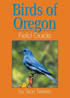 Birds of Oregon by Stan Tekiela