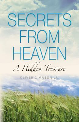 Secrets from Heaven: A Hidden Treasure Oliver Mason