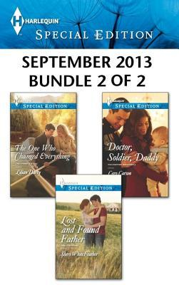Harlequin Special Edition September 2013 - Bundle 2 of 2: The One Who Changed Everything\Lost and Found Father\Doctor, Soldier, Daddy