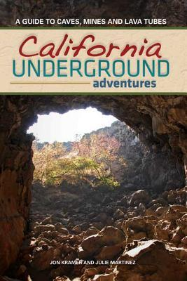 California Underground Adventures by Jon Kramer
