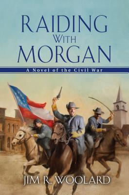 -Raiding With Morgan - Jim R. Woolard