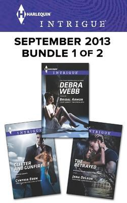 Harlequin Intrigue September 2013 - Bundle 1 of 2: Bridal Armor\Glitter and Gunfire\The Betrayed