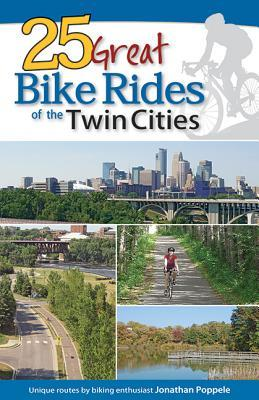 25 Great Bike Rides of the Twin Cities Jonathan Poppele
