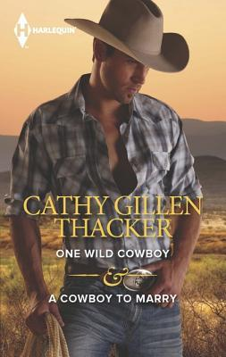 One Wild Cowboy & a Cowboy to Marry