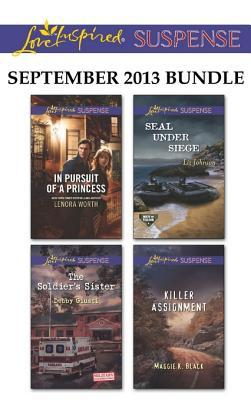 Love Inspired Suspense September 2013 Bundle: In Pursuit of a Princess\The Soldier's Sister\Seal Under Siege\Killer Assignment