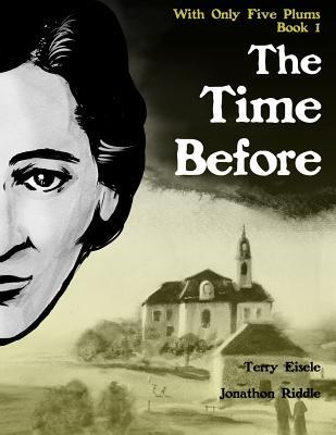 With Only Five Plums: The Time Before (Book 1)