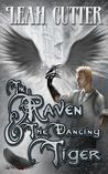The Raven and the Dancing Tiger (Shadow Wars, #1)