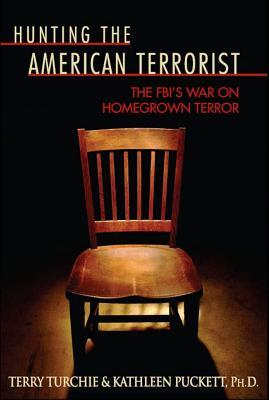 Hunting the American Terrorist: The FBI's War on Homegrown Terror