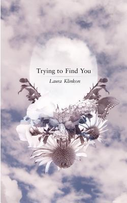 Trying to Find You by Laura Klinkon