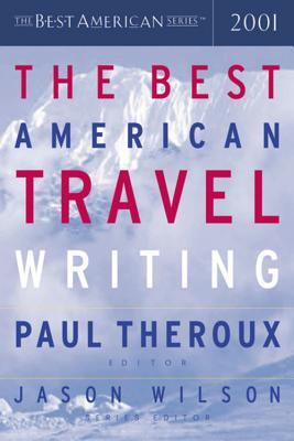 The Best American Travel Writing 2001 by Paul Theroux