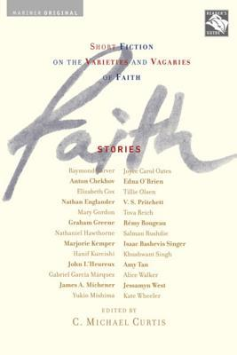 Faith: Stories: Short Fiction on the Varieties and Vagaries of Faith
