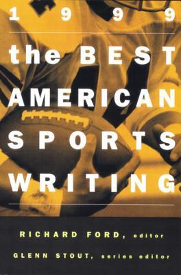 The Best American Sports Writing 1999 (Best American Sports Writing)