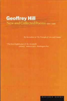 New and Collected Poems, 1952-1992 by Geoffrey Hill