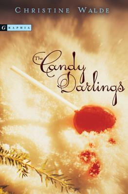 The Candy Darlings by Christine Walde