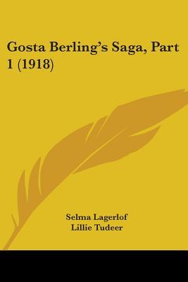 Gosta Berling's Saga, Part 1 by Selma Lagerlöf