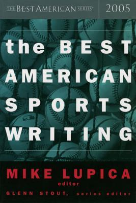 The Best American Sports Writing 2005 by Mike Lupica