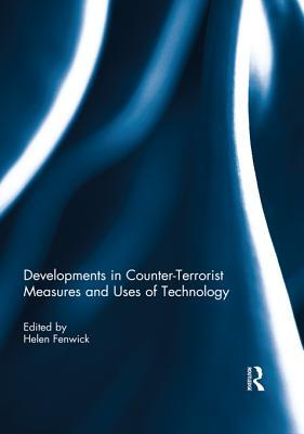 Developments Counter-Terrorist Measures & Uses of Technology Helen Fenwick