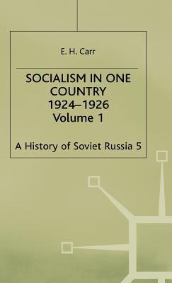 Socialism in One Country, 1924-1926, Volume 1  by  Edward Hallett Carr