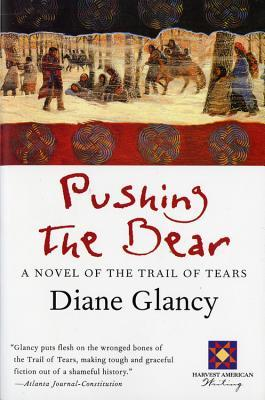 Pushing the Bear by Diane Glancy