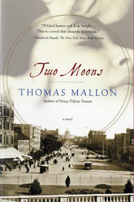 Two Moons by Thomas Mallon