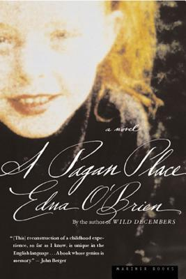 A Pagan Place by Edna O'Brien