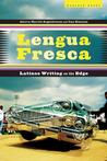 Lengua Fresca: Latinos Writing on the Edge