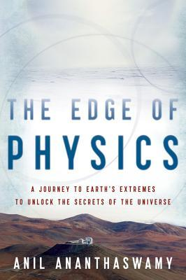 The Edge of Physics by Anil Ananthaswamy
