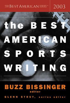 The Best American Sports Writing 2003 (Best American Sports Writing)