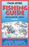 Twin Cities Fishing Guide: Where the Experts Fish and How