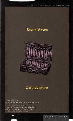 Seven Moves by Carol Anshaw
