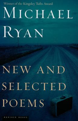 New and Selected Poems by Michael Ryan