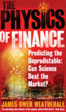 The Physics of Finance: Predicting the Unpredictable: Can Science Beat the Market?