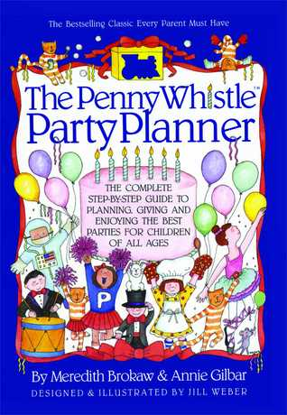 Penny Whistle Party Planner by Meredith Brokaw